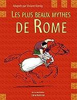 Les plus beaux mythes de Rome de Viviane Koenig