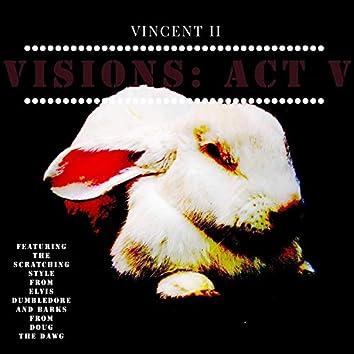 Visions: Act V EP
