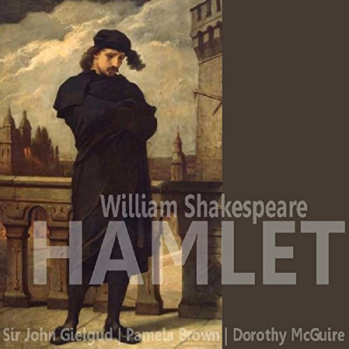 Hamlet (Dramatised)                   By:                                                                                                                                 William Shakespeare Sir                               Narrated by:                                                                                                                                 John Gielgud,                                                                                        Pamela Brown                      Length: 1 hr and 16 mins     4 ratings     Overall 3.5