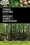 Trees, Shrubs, and Woody Vines of Arkansas