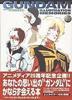 Gundam illustration memories―機動戦士ガンダムシリーズイラスト集 (Gakken Mook Animedia Special)