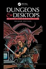 Dungeons and Desktops: The History of Computer Role-Playing Games, 2nd Edition from CRC Press