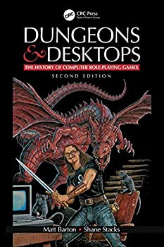Dungeons and Desktops  The History of Computer Role-Playing Games 2e