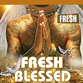 Fresh and Blessed