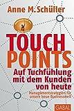 Schüller, Anne:Touchpoints: Auf Tuchfühlung mit dem Kunden von heute. Managementstrategien für unsere neue Businesswelt
