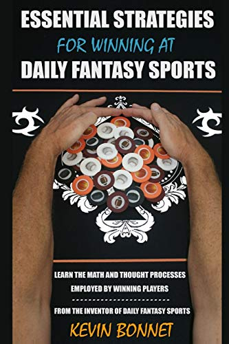 Compare Textbook Prices for Essential Strategies for Winning at Daily Fantasy Sports  ISBN 9781511842150 by Bonnet, Kevin