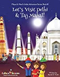 Let's Visit Delhi & Taj Mahal! (Maya & Neel's India Adventure Series)