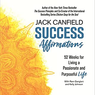 Success Affirmations     52 Weeks for Living a Passionate and Purposeful Life              By:                                                                                                                                 Jack Canfield                               Narrated by:                                                                                                                                 Keith Sellon-Wright                      Length: 4 hrs and 41 mins     Not rated yet     Overall 0.0