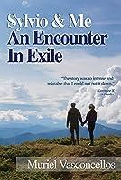 Sylvio & Me:: An Encounter in Exile