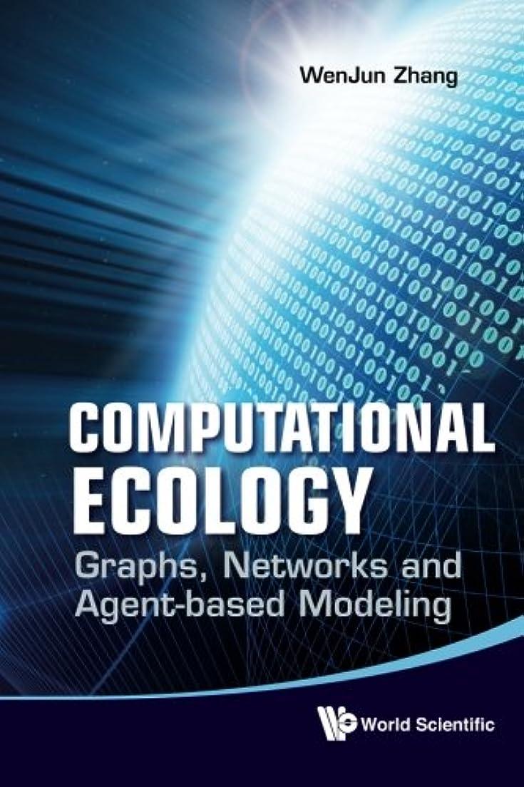 発疹開梱ジャーナルComputational Ecology: Graphs, Networks And Agent-Based Modeling