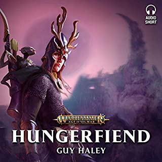 Hungerfiend     Warhammer Age of Sigmar              By:                                                                                                                                 Guy Haley                               Narrated by:                                                                                                                                 John Banks,                                                                                        Matthew Hunt,                                                                                        Melvyn Rawlinson,                   and others                 Length: 25 mins     10 ratings     Overall 4.8