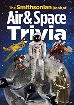 The Smithsonian Book of Air & Space Trivia by [Smithsonian Institution, Amy Pastan]