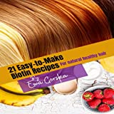 21- easy to make biotin recipes: for all natural healthy hair