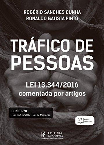 Tráfico de Pessoas: Lei 13.344/16 Comentada por Artigos