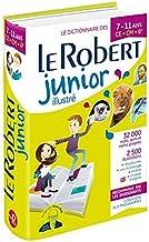 Dictionnaire Le Robert Junior Illustre 7/11 ans - CE CM 6e dicitonnaire du francais [ French monolingual dictionary ] (French Edition)