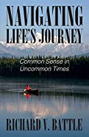 Navigating Life's Journey: Common Sense in Uncommon Times