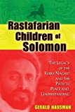 Rastafarian Children of Solomon: The Legacy of the Kebra Nagast and the Path to Peace and Understanding - Gerald Hausman