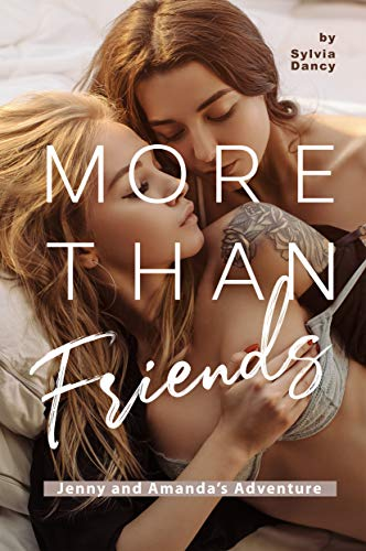 More Than Friends: Jenny and Amanda's Adventure