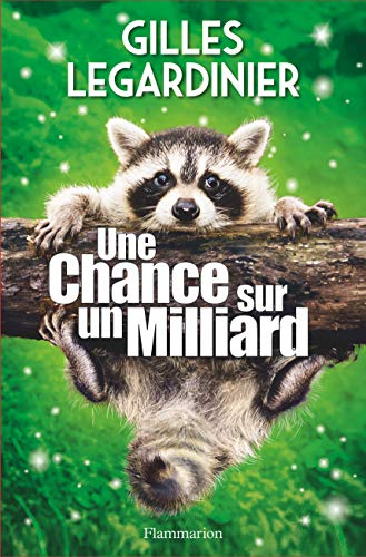 Une chance sur un milliard (Littérature française) (French Edition)
