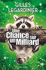 Une chance sur un milliard de Gilles Legardinier