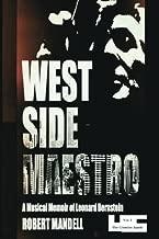 West Side Maestro Vol. 1: A Musical Memoir of Leonard Bernstein-The Creative Spark