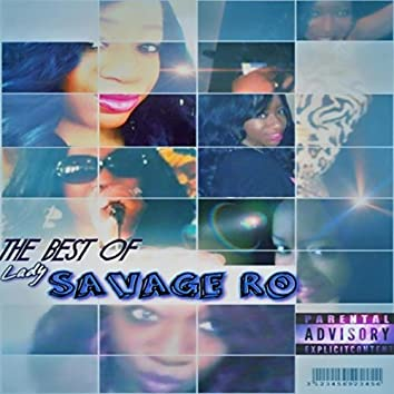 The Best of (Lady) Savage Ro