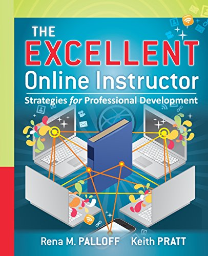 Compare Textbook Prices for The Excellent Online Instructor: Strategies for Professional Development 1 Edition ISBN 9780470635230 by Palloff, Rena M.,Pratt, Keith