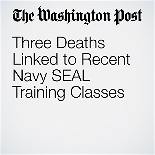 Three Deaths Linked to Recent Navy SEAL Training Classes audiobook cover art
