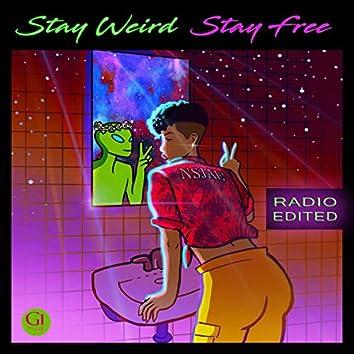 Stay Weird Stay Free (Radio Edit)