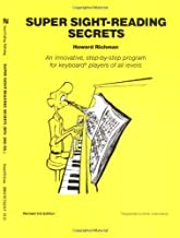 Super Sight-Reading Secrets: An Innovative, Step-by-Step Program for Keyboard Players of All Levels by Howard Richman (1985-12-01)