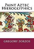 Paint Aztec Hieroglyphics