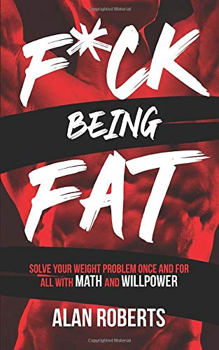 buy  F*ck Being Fat: Solve your weight problem once and ... Books