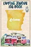 Camping Journal Logbook, Arkansas: The Ultimate Campground RV Travel Log Book for Logging Family Adventures and trips at campgrounds and campsites (6 x9) 145 Guided Pages