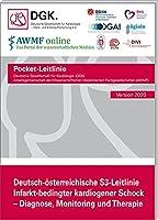 Infarkt-bedingter kardiogener Schock - Diagnose, Monitoring und Therapie: Deutsch-oesterreichische S3-Leitlinie, Kurzfassung
