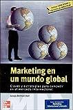 Marketing en un mundo global claves y estrategias para competir en el me rcado internacional