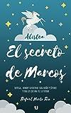 EL SECRETO DE MARCOS: Novela infantil juvenil de intriga humor y aventuras. (A...
