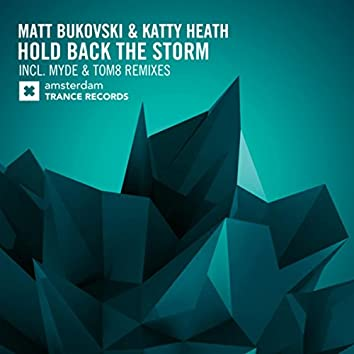 Hold Back The Storm (The Remixes)