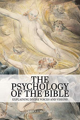 The Psychology of the Bible: Explaining Divine Voices and Visions (English Edition)