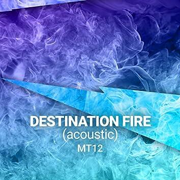 Destination Fire (Acoustic)