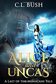 Alice and Uncas: A Last of the Mohicans Tale