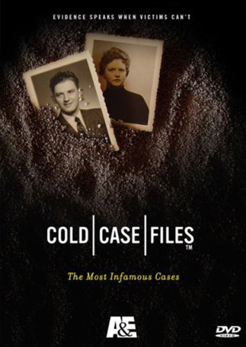 Cold Case Files - The Most Infamous Cases