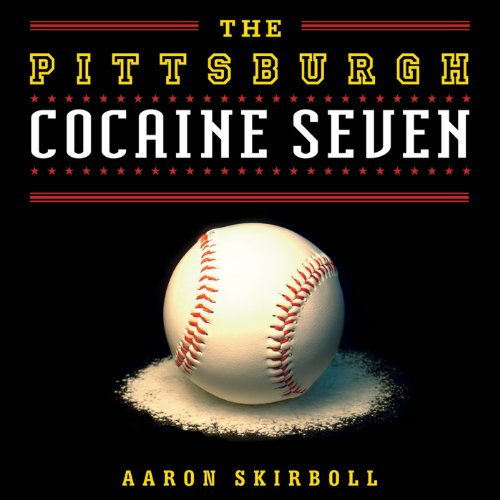 The Pittsburgh Cocaine Seven audiobook cover art