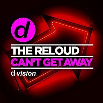 Can't Get Away (Original Mix)