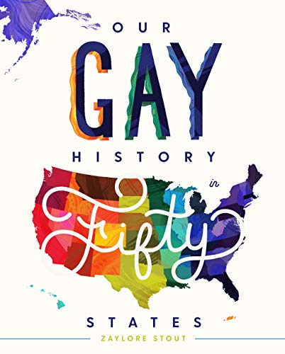 Compare Textbook Prices for Our Gay History in Fifty States  ISBN 9781634892575 by Zaylore Stout