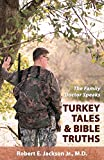 The Family Doctor Speaks: Turkey Tales & Bible Truths