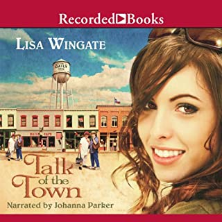 Talk of the Town                   By:                                                                                                                                 Lisa Wingate                               Narrated by:                                                                                                                                 Johanna Parker                      Length: 11 hrs and 36 mins     146 ratings     Overall 4.5