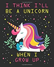 I think i'll be a unicorn when i grow up: Weekly and Monthly Teacher Planner - Academic Year Lesson Plan and Record Book with Awesome Cover