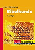 Bibelkunde: Altes und Neues Testament (utb basics, Band 2674) - Lukas Bormann