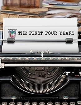 The First Four Years by [Brannon Hollingsworth, Davis E. Riddle, R.R. Hunsinger, Brannon Hall, Corey Blankenship, John Langley]