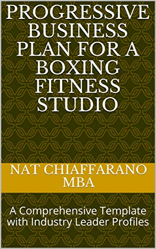 Progressive Business Plan for a Boxing Fitness Studio: A Comprehensive Template with...